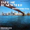 Take Me To New York - Brooklyn Bridge Group