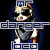 Hey Pretty Lady - Mr. Danger Loco