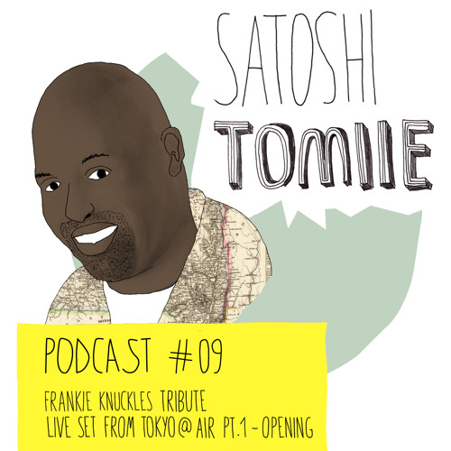 Part 1 of 2 Satoshi Tomiie Podcast #09: Frankie Knuckles Tribute Set From Air, Tokyo