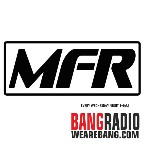 MFR on Bang Radio 103.6fm Part 2 (10_03_2014) w/ Tracklist @wearebangradio