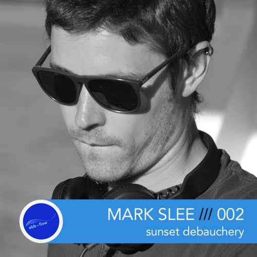 002 MARK SLEE ::: live at sunset debauchery 06.01.14