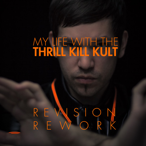 My Life With The Thrill Kill Kult - Kooler Than Jesus (Cole Black's Revision Rework)