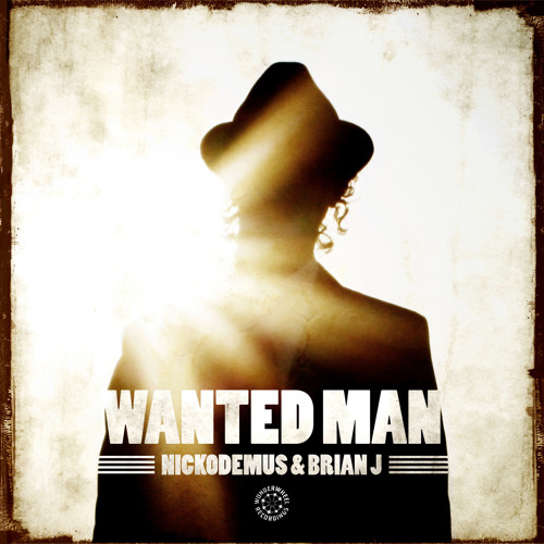 Nickodemus & Brian J - Wanted Man (Radio Edit)