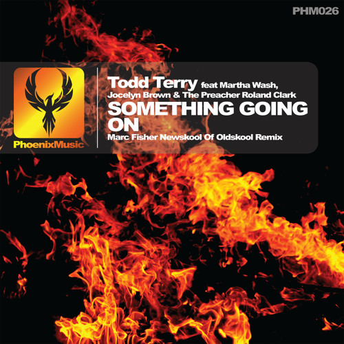 Todd Terry feat Martha Wash, Jocelyn Brown, & Roland Clark - Something Going On [Phoenix Music]