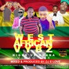 West African Vybz {HD Video Mix By Dj E Love} (2014)
