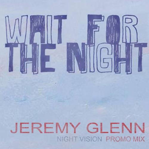 Jeremy Glenn - Wait For The Night Sunset Cruise Mix