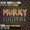 Filthy Habits & Fena - Better Off Dead (T>I Remix) (MurkRMX-003) OUT NOW