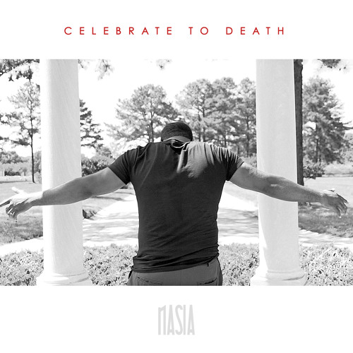 Nasia - Celebrate To Death (Prod. By Don Cannon)