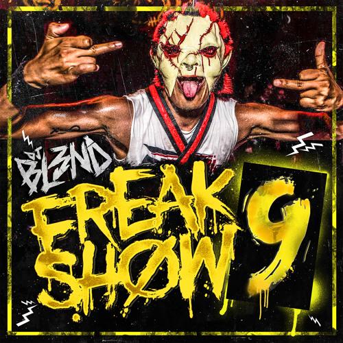 FREAKSHOW VOL. 9 - DJ BL3ND