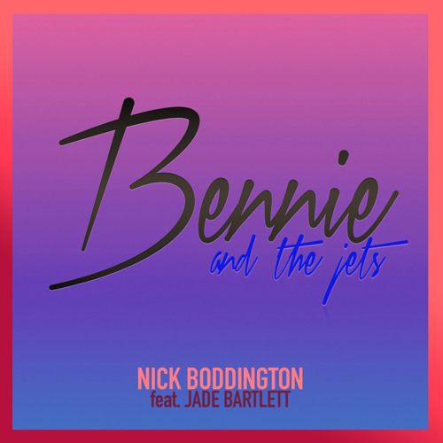 """Bennie and the Jets"" (Cover - stripped version) - Nick Boddington feat. Jade Bartlett"