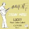 Lucky - Jason Mraz feat. Colbie Caillat   Cover by ( ͡ °_̯͡°  )L  