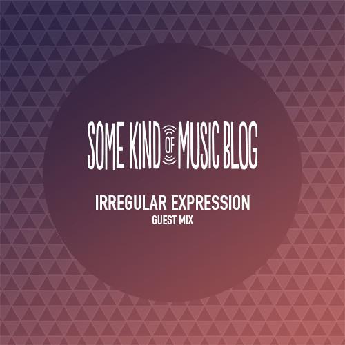SKMB Guest Mix - Irregular Expression