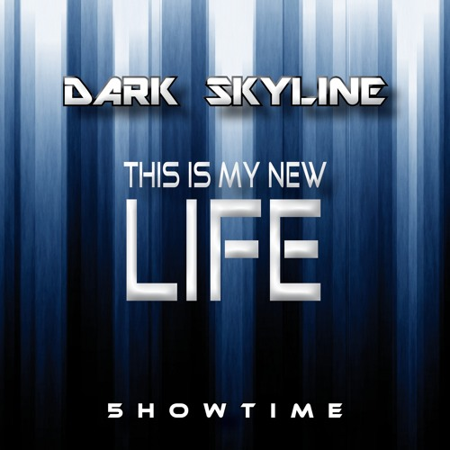 Dark Skyline - This is my new life --- OUT 17th July ---