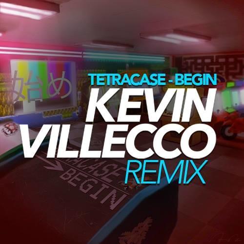 Tetracase - Begin (Kevin Villecco Remix)