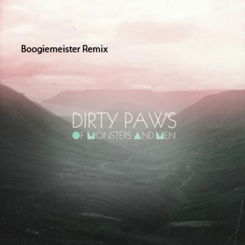 Of Monsters And Men - Dirty Paws (BOOGIEMEISTER Remix)  [FREE DL Link]
