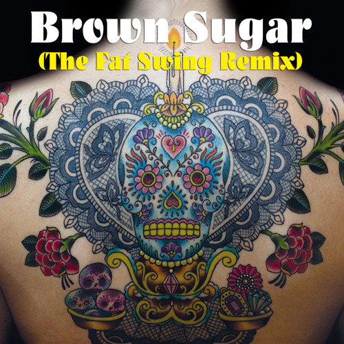 "Brown Sugar ""The Fat Swing Remix"""