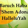 Baruch haba b'Shem Adonai