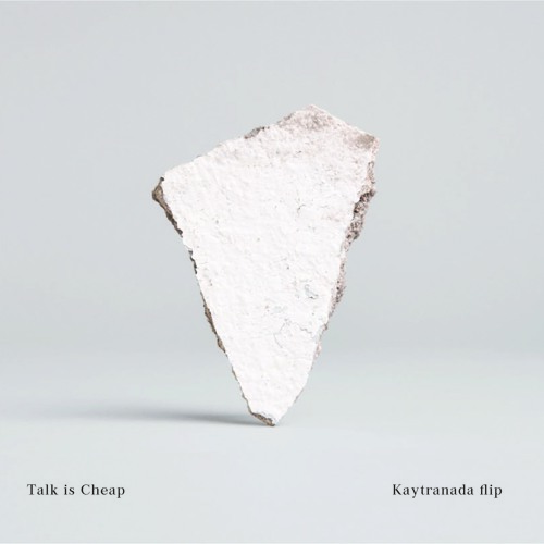 Talk Is Cheap (Kaytranada Flip)