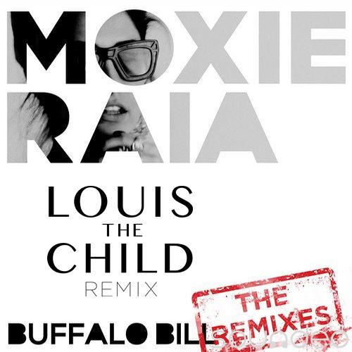 Moxie Raia - Buffalo Bill (Louis The Child Remix)