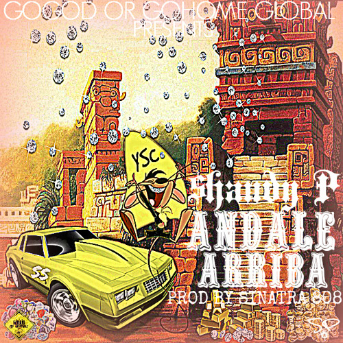 Shaudy P - Andale Arriba! (Prod By Sinatra 808)