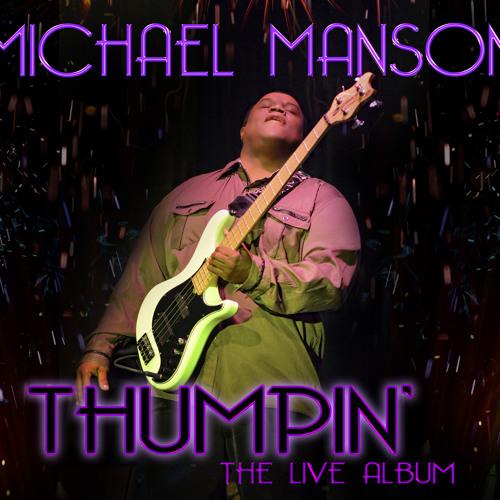 Michael Manson : Thumpin Live
