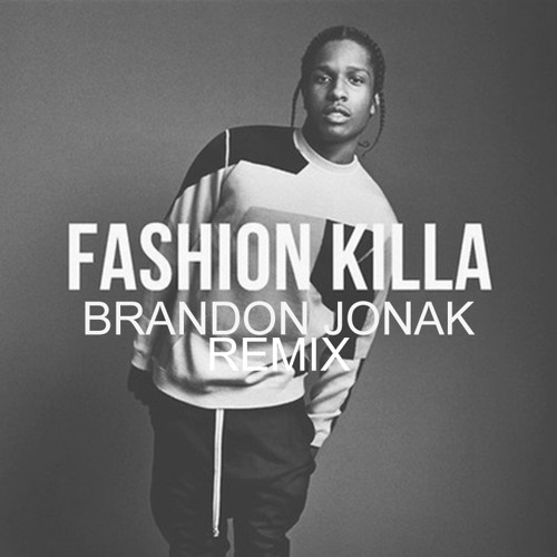 A$AP Rocky - Fashion Killa (Brandon Jonak Remix)