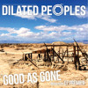 Dilated Peoples - Good As Gone mp3