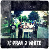 Pray 2 White ~ Poppy Chulo~Pray 2 White Mixtape, NFL Boys 2014