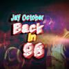 JAY OCTOBER | 'Back In 96'