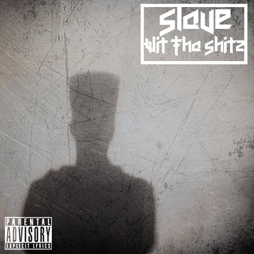 Slave - Wit Tha Shitz (Prod By. FYNYR)