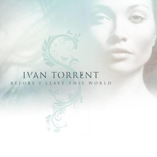 ivan torrent before i leave this world by ivantorrentmusic ivan torrent free listening. Black Bedroom Furniture Sets. Home Design Ideas