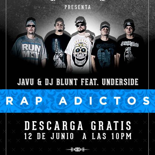 Javu & DJ Blunt Feat. Underside - Rap Adictos