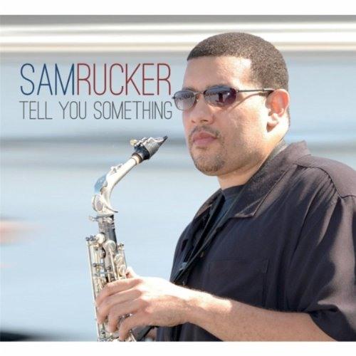 Sam Rucker : Tell You Something