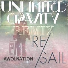 Awolnation - Sail (Unlimited Gravity Remix)