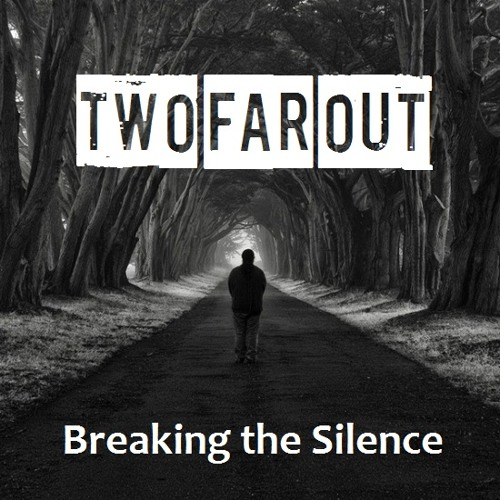 Two Far Out - Breaking the silence