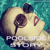 Poolside Story