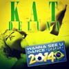 Kat Deluna - Wanna See U Dance (La La La) 2014 (DJ FUMI★YEAH! Version)(Official)