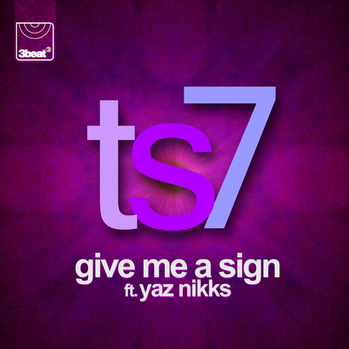 TS7 feat. Yaz Nikks - Give Me a Sign (Dub Mix)