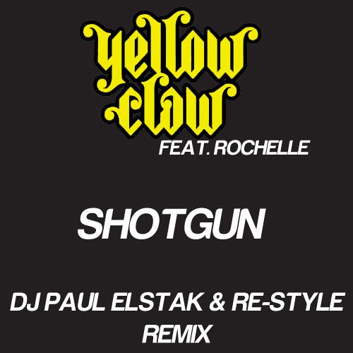 Yellow Claw ft. Rochelle - Shotgun (DJ Paul Elstak & Re-Style Remix)