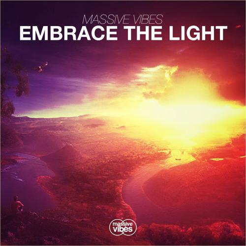 Massive Vibes - Embrace The Light (Original Mix)