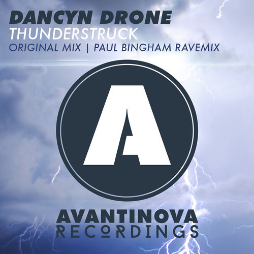 Dancyn Drone - Thunderstruck (Original Mix) [Avantinova] Now on Beatport