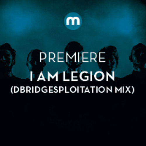 Premiere: I Am Legion 'Loose On The Leaves' (dBridgesploitation Mix)