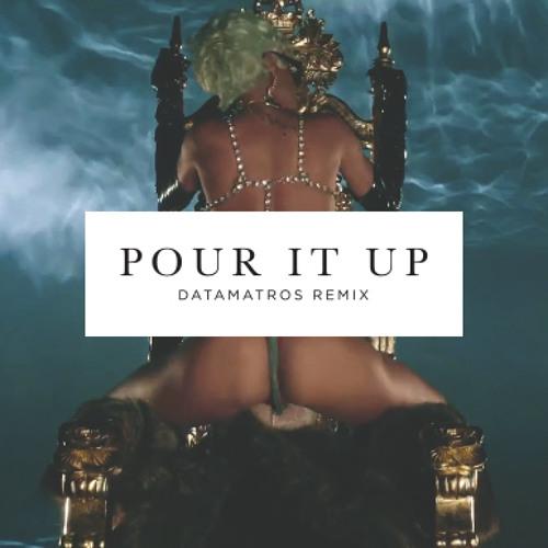 Rihanna - Pour It Up (Datamatros RMX)