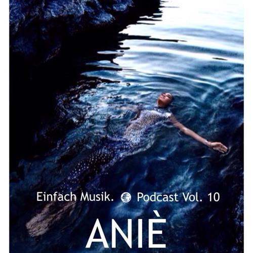Einfach Musik. Podcast Vol. 10 2014 (by ANIÈ)
