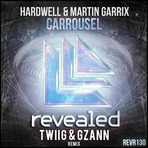 Hardwell & Martin Garrix - Carrousel (TWIIG & Gzann Remix)