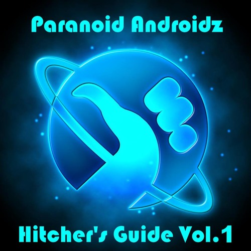 Paranoid Androidz - Hitcher's Guide: Vol. 1
