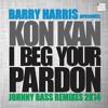 Barry Harris presents Kon Kan - I Beg Your Pardon 2k14 (Johnny Bass Remix)
