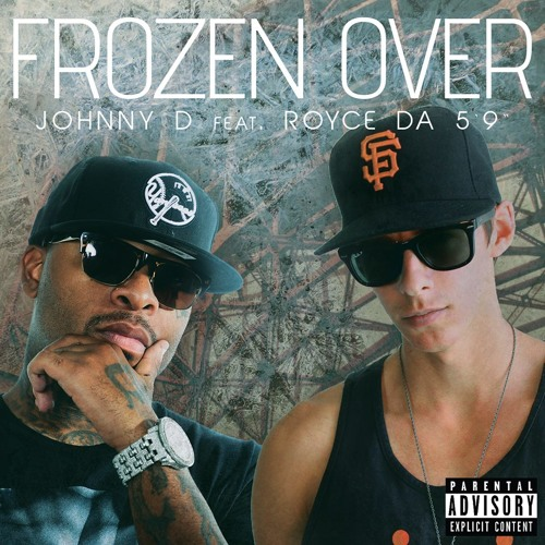 "Johnny D - Frozen Over(feat. Royce Da 5'9"")"