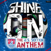 Shine On ( #IBelieve ) US Soccer World Cup Anthem - Illatribe feat The Artist ESQ and Peter Jericho
