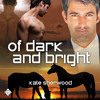 Audiobook Sample from Of Dark and Bright by Kate Sherwood